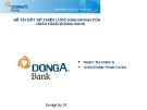 ĐỀ TÀI:MỘT SỐ CHIẾN LƯỢC KINH DOANH CỦA NGÂN HÀNG DONGA BANK