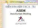 Báo cáo: ASEM DIỄN ĐÀN HỢP TÁC Á – ÂU