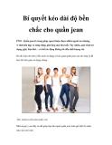 Bí quyết kéo dài độ bền chắc cho quần jean