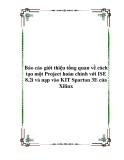 Báo cáo giới thiệu tổng quan về cách tạo một Project hoàn chỉnh với ISE 8.2i và nạp vào KIT Spartan 3E của Xilinx