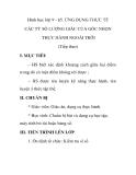 Hình học lớp 9 - §5. ỨNG DỤNG THỰC TẾ CÁC TỶ SỐ LƯỢNG GIÁC CỦA GÓC NHỌN THỰC HÀNH NGOÀI TRỜI (Tiếp theo)