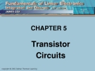 CHAPTER 5Transistor Circuits: OBJECTIVES