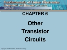 CHAPTER 6: Other Transistor Circuits