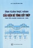 Tính toán thực hành cấu kiến bê tông theo tiêu cuẩn TCXDVN 356 2005 Tập 1 - Chương 1