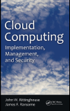 Cloud Computing Implementation Management  and Security phần 1