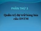 Phần thứ 3 - Quản trị dự trữ hàng hoá của DNTM