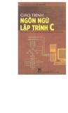 Giáo trình Ngôn ngữ lập trình C (Phần 1) - ThS.Tiêu Kim Cương