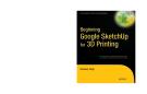 Apress beginning google sketchup for 3d printing - phần 1
