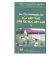 Các công trình nghiên cứu của bảo tàng dân tộc học V - PGS.TS. Nguyễn Văn Huy