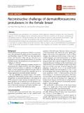 Reconstructive challenge of dermatofibrosarcoma protuberans in the female breast