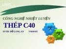 Công nghệ nhiệt luyện thép c40