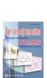 Ebook Lập tiến độ thi công bằng phần mềm DT và MS trong xây dựng: Phần 1 - Bùi Mạnh Hùng