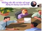 BÀI GIẢNG NGHIỆP VỤ NGÂN HÀNG THƯƠNG MẠI_Bài 3:  Những vấn đề cơ bản về hoạt động tín dụng của NHTM