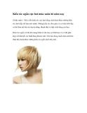 Kiểu tóc ngắn cực hot mùa xuân hè năm nay