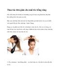 Thao tác đơn giản cho mái tóc bồng sóngNếu muốn thay đổi từ kiểu tóc dài