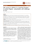 """Báo cáo khoa học: """"Skin cancers in albinos in a teaching Hospital in eastern Nigeria - presentation and challenges of care"""""""
