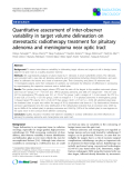 """Báo cáo khoa học: """"Quantitative assessment of inter-observer variability in target volume delineation on stereotactic radiotherapy treatment for pituitary adenoma and meningioma near optic tract"""""""