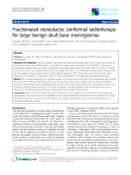 "Báo cáo khoa học: "" Fractionated stereotactic conformal radiotherapy for large benign skull base meningiomas"""