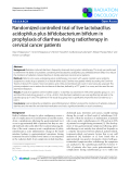 "Báo cáo khoa học: ""Randomized controlled trial of live lactobacillus acidophilus plus bifidobacterium bifidum in prophylaxis of diarrhea during radiotherapy in cervical cancer patients"""