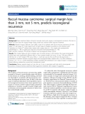 "Báo cáo khoa học: "" Buccal mucosa carcinoma: surgical margin less than 3 mm, not 5 mm, predicts locoregional recurrence"""
