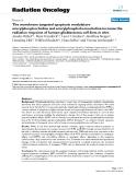 "Báo cáo khoa học: "" The membrane targeted apoptosis modulators erucylphosphocholine and erucylphosphohomocholine increase the radiation response of human glioblastoma cell lines in vitro"""