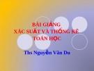 Bài giảng xác suất và thống kê  toán học - Nguyễn Văn Du