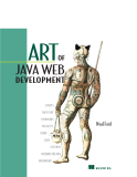 Ebook: Art of Java Web Development  STRUTS, TAPESTRY, COMMONS, VELOCITY, JUNIT, AXIS, COCOON, INTERNETBEANS, WEBWORK phần 1