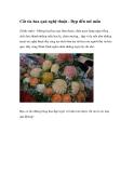 Cắt tỉa hoa quả nghệ thuật - Đẹp đến mê mẩn(Xinh xinh) - Những loại hoa