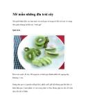 Mê mẩn những đĩa trái câyXin giới thiệu đến các bạn một vài cách gọt và