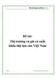Đề tài: Thị trường và giá cả xuất khẩu thịt lợn của Việt Nam
