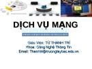 Bài giảng Dich vụ mạng (GV: Từ Thanh Trí) - Chương 1: giao thức tầng  TCP/IP