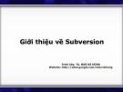 Giới thiệu về Subversion ( TS. NGÔ BÁ HÙNG )