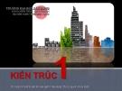KIẾN TRÚC DÂN DỤNG - PHẦN 1 NHỮNG KHÁI NIỆM CHUNG