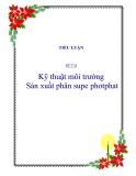 Kỹ thuật môi trường: Sản xuất phân supe photphat