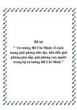 """Đề tài """" Tư tưởng Hồ Chí Minh về cách mạng giải phóng dân tộc, tiến dến giải phóng giai cấp, giải phóng con người trong hệ tư tưởng Hồ Chí Minh """""""