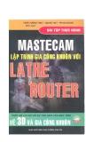 Master Cam - Lập trình gia công khuôn với Lathe Router part 1