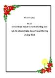 Đồ án tốt nghiệp: Hoàn thiện chính sách Marketing-mix tại chi nhánh Ngân hàng Ngoại thương Quảng Bình