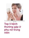 Top 5 bệnh thường gặp ở phụ nữ trung niên