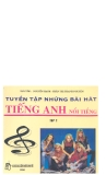 Tuyển tập những bài hát Tiếng Anh nổi tiếng có lời Việt tham khảo tập 2 part 1