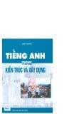 Ebook Tiếng Anh trong kiến trúc và xây dựng: Tập 1 - NXB Xây Dựng