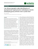 """Báo cáo y học: """"Can ultrasonography make identification of asymptomatic hyperuricemic individuals at risk for developing gouty arthritis more crystal clear"""""""