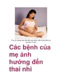 Các bệnh của mẹ ảnh hưởng đến thai nhi
