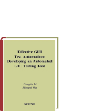 Effective GUI Test Automation Developing an Automated GUI Testing Tool phần 1