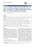 "Báo cáo y học: "" In silico modeling indicates the development of HIV-1 resistance to multiple shRNA gene therapy differs to standard antiretroviral therapy"""