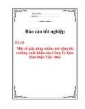 Đề tài tốt nghiệp : Một số giải pháp nhằm mở rộng thị trường xuất khẩu của Công Ty Que Hàn Điện Việt -Đức