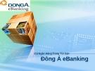 Bài thuyết trình: Đông Á Ebanking