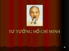 SLIDE TƯ TƯỞNG HỒ CHÍ MINH - CƠ SỞ VÀ QUÁ TRÌNH PHÁT TRIỂN