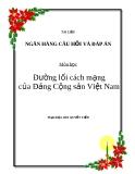 Ngân hàng câu hỏi và đáp án Đường lối Cách Mạng Đảng cộng sản Việt Nam