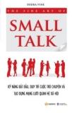 SMALL TALK - KỸ NĂNG BẮT ĐẦU, DUY TRÌ  VÀ TẠO DỰNG CUỘC TRÒ CHUYỆN