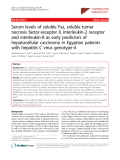 "Báo cáo y học: "" Serum levels of soluble Fas, soluble tumor necrosis factor-receptor II, interleukin-2 receptor and interleukin-8 as early predictors of hepatocellular carcinoma in Egyptian patients with hepatitis C virus genotype-4."""